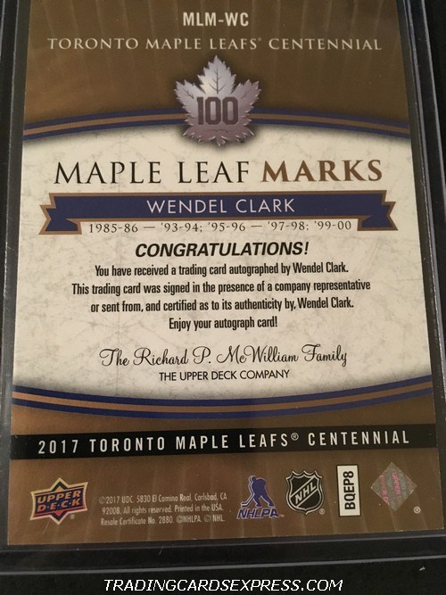 Wendel Clark 2017 Upper Deck Toronto Maple Leafs Centennial Maple Leaf Marks Autograph Card MLMWC Back