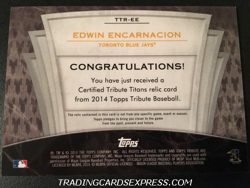 Edwin Encarnacion Blue Jays 2014 Topps Tribute Titans Relic Jersey Card TTREE 83 99 Back